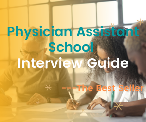 The Best Physician Assistant School Interview Guide