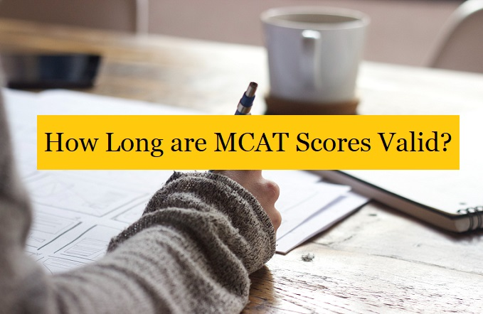 How Long Are MCAT Scores Valid?
