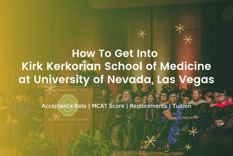How to Get into UNLV Medical School Requirements | Acceptance Rate | Average MCAT