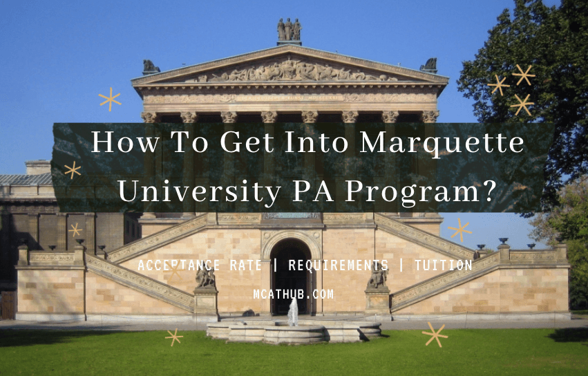 How Do You Get Into Marquette University PA Program Prerequisites | Acceptance Rate | Ranking