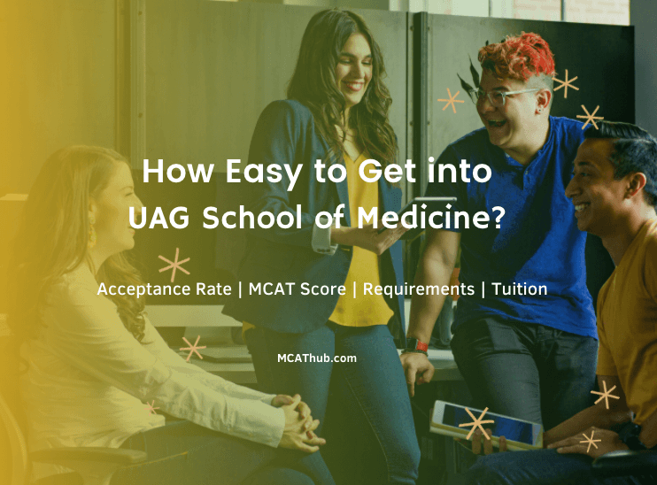How Easy to Get into UAG Medical School: Acceptance Rate   Tuition