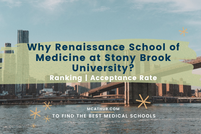 Why Renaissance School of Medicine at Stony Brook University Ranking | Acceptance Rate